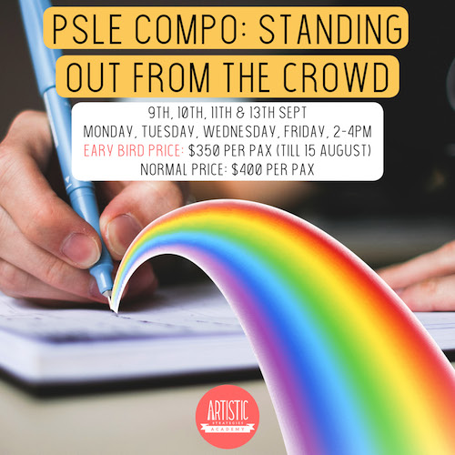 PSLE Compo: Standing Out From The Crowd
