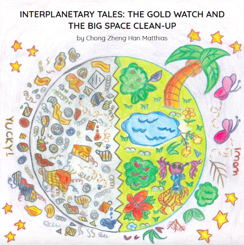 Interplanetary Tales: The Gold Watch And The Big Space Clean-up by Matthias Chong