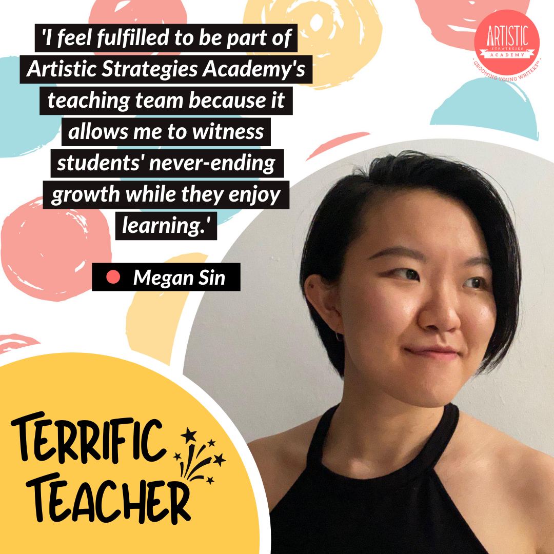 Quote: 'I feel fulfilled to be part of Artistic Strategies Academy's teaching team because it allows me to witness students' never-ending growth while they enjoy learning.' by teacher Megan Sin, who has a short asymmetrical bob with the left fringe flanking her cheeks. She is wearing a black halter top and a smile.