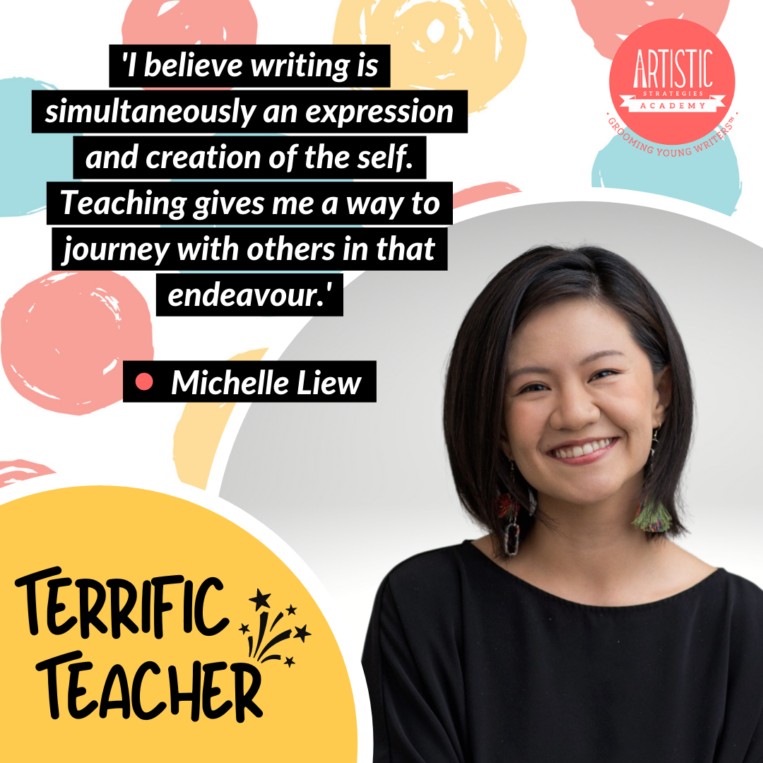 Quote: 'I believe writing is simultaneously an expression and creation of the self. Teaching gives me a way to journey with others in that endeavour.' by teacher Michelle Liew, who has a shoulder-length bob and bright smile. She is wearing fluffy asymmetrical earrings in shades of red and green, and a boat-necked black blouse.